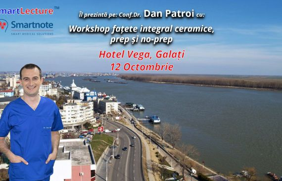 Workshop fatete integral ceramice, prep si no-prep - Galati